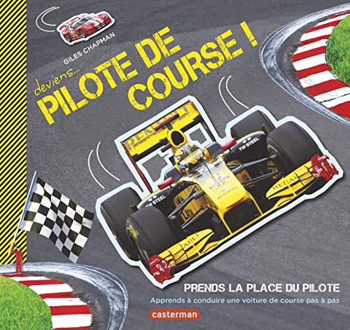 9782203080669: Deviens pilote de course ! : Apprends à conduire une voiture de course pas à pas