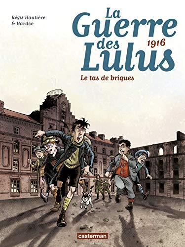 9782203087729: La Guerre des Lulus, Tome 3 : 1916 : Le tas de briques