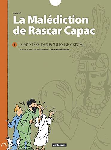 MALÉDICTION DE RASCAR CAPAC (LA) T.01 : LE MYSTÈRE DES BOULES DE CRISTAL: HERG�