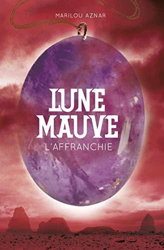 9782203090064: Lune mauve, Tome 3 : L'Affranchie (Casterman Poche)
