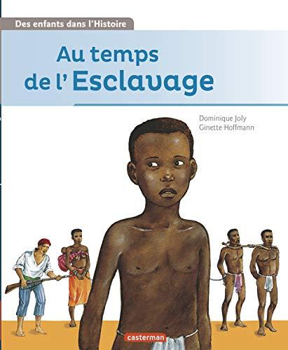 AU TEMPS DE L'ESCLAVAGE (TOME 3): JOLY DOMINIQUE