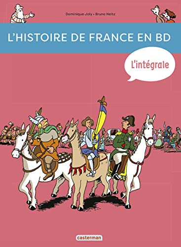 9782203090132: L'histoire de France en BD, Integrale : De la Prehistoire à nos jours ! [ History of France in Comic Book Format ] (French Edition)