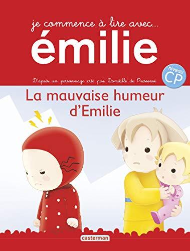 JE COMMENCE À LIRE AVEC ÉMILIE T.09 : LA MAUVAISE HUMEUR D'ÉMILIE: DE ...