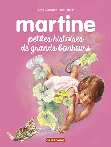 RECUEILS DE MARTINE (LES) T.06 : PETITES HISTOIRES DE GRANDS BONHEURS: DELAHAYE GILBERT