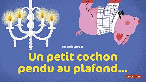 9782203091306: Un Petit Cochon Pendu Au Plafond (French Edition)