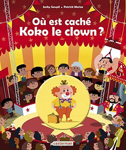 9782203091436: Où est caché Koko le clown ?