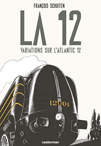 La 12 - Variations Sur l'Atlantique 12  Obscures a la Ville Lumiere: Schuiten Fran�ois