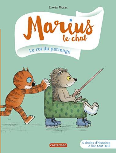 MARIUS LE CHAT T.03 : LE ROI DU PATINAGE: MOSER ERWIN