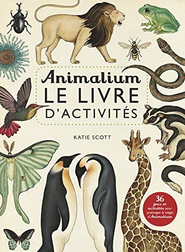 9782203098930: Animalium : Le livre d'activités
