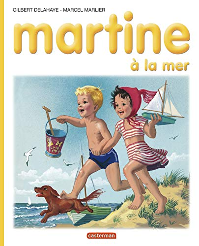 Martine, numéro 3: Martine à la mer (French Edition) (9782203101036) by Gilbert Delahaye; Marcel Marlier