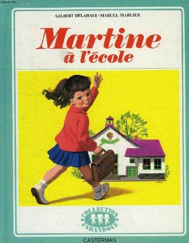 Martine a l'ecole: Marlier Marcel Delahaye