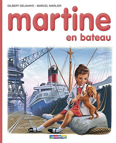 Martine, numéro 10,: Martine en bateau (Albums (10)) (9782203101104) by Delahaye, Gilbert; Marlier, Marcel