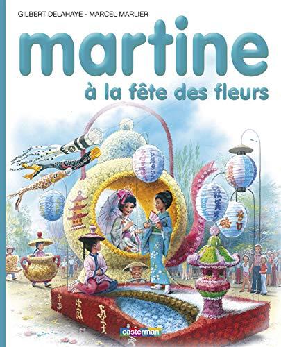 Martine, numéro 23: Martine à la fête des fleurs (9782203101234) by Gilbert Delahaye; Marcel Marlier