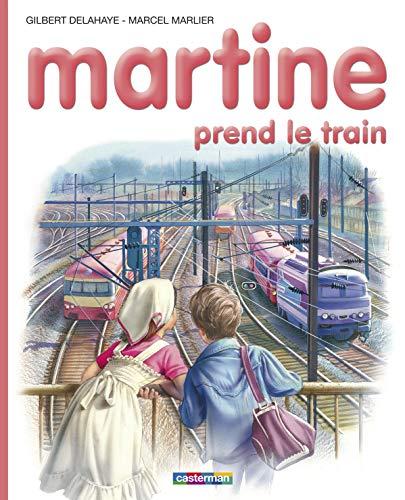 Martine prend le train (Farandole): Gilbert Delahaye; Marcel