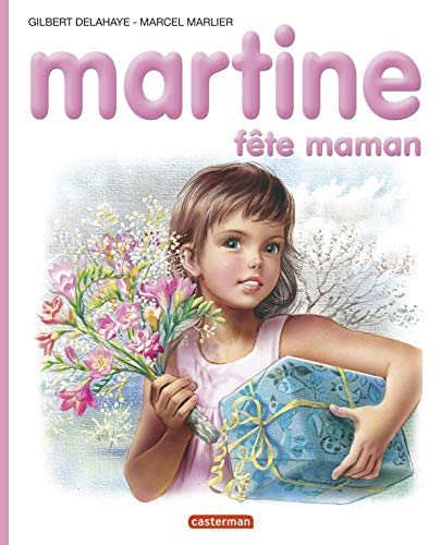 Martine fete maman - albums - t32: Gilbert Delahaye; Marcel