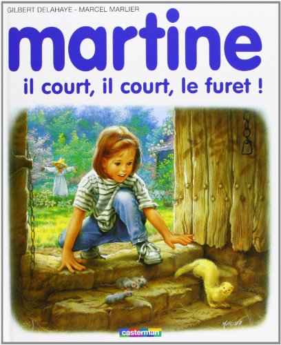 Martine, il court, il court, le furet! (2203101458) by Delahaye, Gilbert; Marlier, Marcel