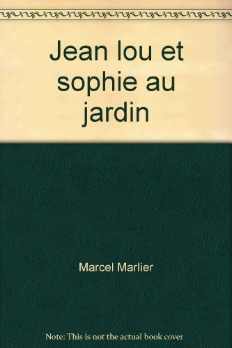 Jean-Lou et Sophie au jardin (Collection Farandole): Marlier, Marcel