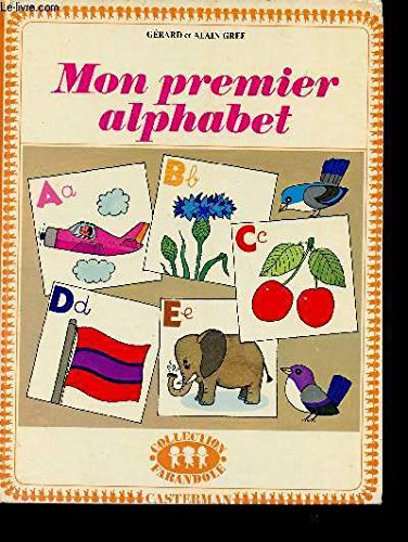 Mon premier alphabet (Collection Farandole) (9782203104273) by Gerard Gree; Alain Gree
