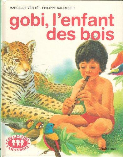 Gobi, l'enfant des bois: Vérité Marcelle