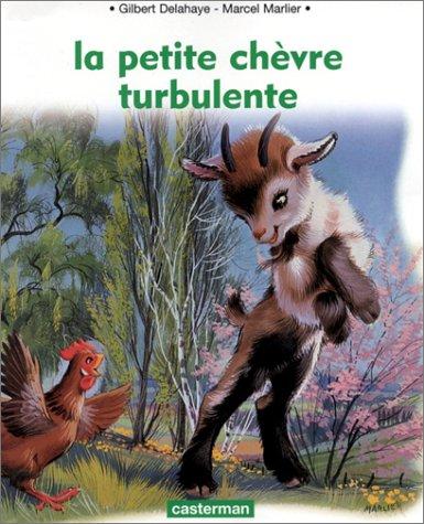 La Petite Chèvre turbulente (2203105607) by Delahaye, Gilbert; Marlier, Marcel