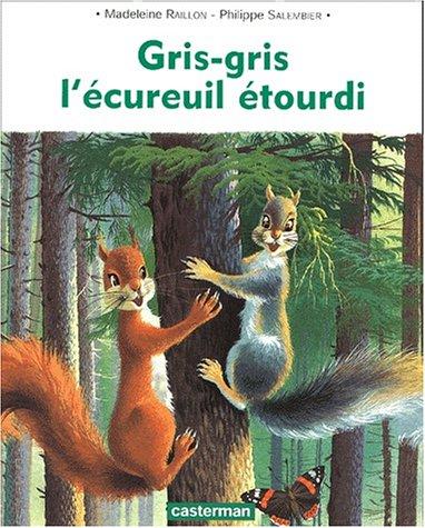 9782203105683: Gris-gris, l'écureuil étourdi