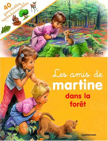LES AMIS DE MARTINE DANS LA FORET: Gilbert Delahaye; Marcel