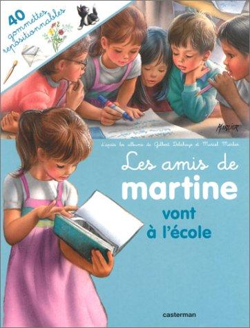 LES AMIS DE MARTINE VONT A L'ECOLE.: Gilbert Delahaye; Marcel