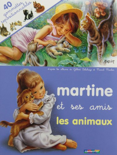 Martine et ses amis les animaux (DERIVES) (9782203106413) by Delahaye, Gilbert; Marlier, Marcel