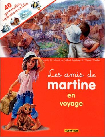 Les amis de Martine en voyage. 40: Gilbert Delahaye; Marcel
