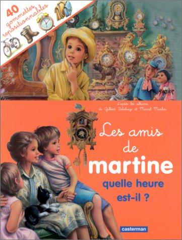 Les Amis De Martine: Quelle Heure Est-il?: Gilbert Delaye