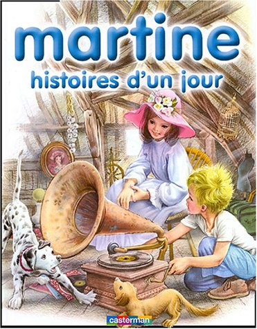Martine, Tome 7 : Martine : Histoire: Gilbert Delahaye; Marcel