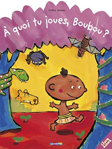 9782203109803: A quoi tu joues, Boubou ?