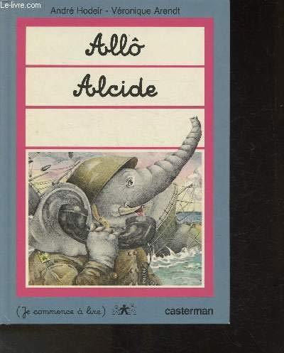 9782203110298: Allô Alcide (Je commence à lire) (French Edition)