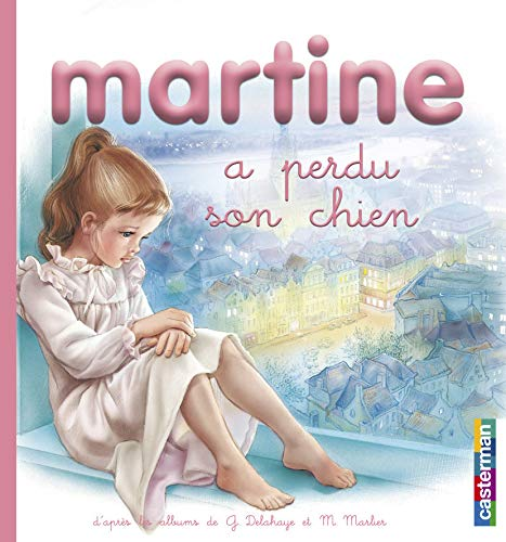 Martine a perdu son chien (Mes premiers: Gilbert Delahaye; Marcel