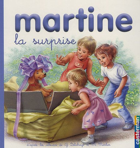 La surprise (Mes premiers Martine): Gilbert Delahaye; Marcel
