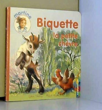 Biquette la petite chèvre (Martine raconte): Gilbert Delahaye; Marcel