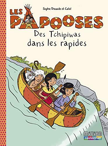 9782203112247: Papooses, tome 5 : Des Tchipiwas dans les rapides