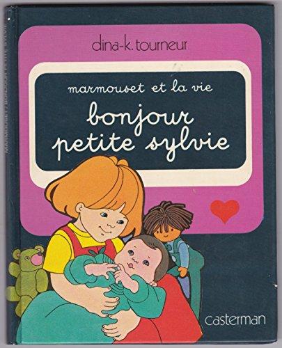 9782203114166: Marmouset et la vie, Tome 1 : Bonjour, petite Sylvie