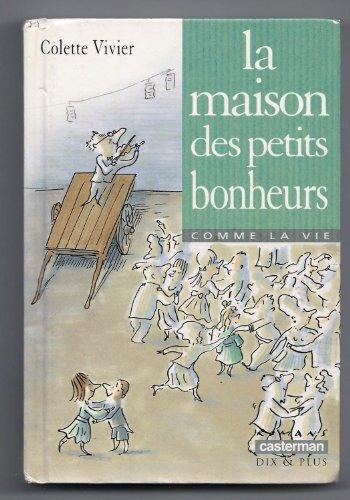 La maison des petits bonheurs: Vivier, Colette; Bloch,