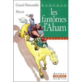 BOUZOUQ T02 : LES FANTÔMES D'AHAM: MONCOMBLE,G�RARD; MAZAN
