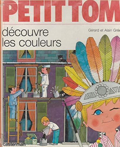 Petit Tom découvre les couleurs: Alain Grée et