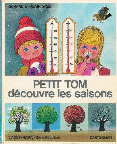 Petit Tom découvre les saisons: Alain Grée