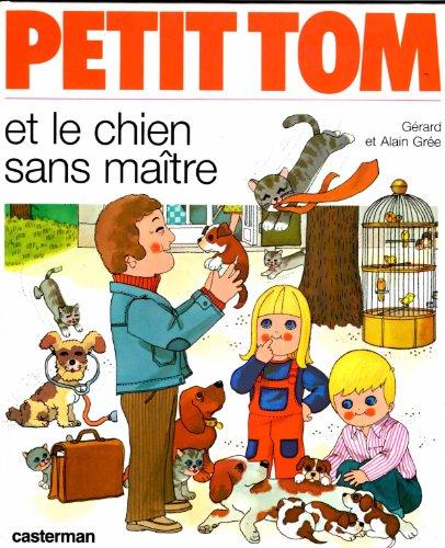 Petit Tom et le chien sans maître: Alain Grée