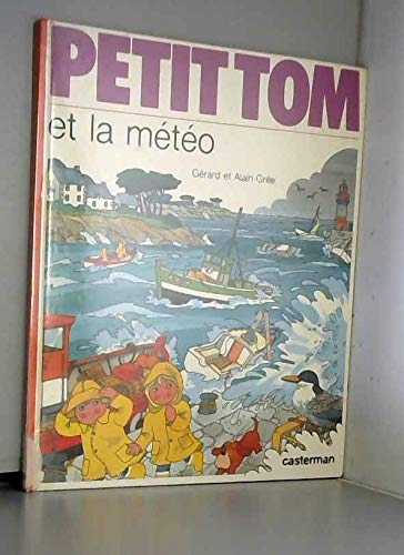 Petit Tom et la meteo (French Edition) (2203121254) by Alain Gree