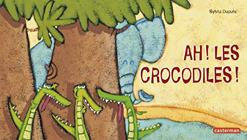9782203123441: Ah! Les Crocodiles! (French Edition)