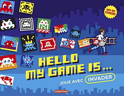 9782203124349: Hello, my game is ... joue avec invader - livre d'activité (DIVERS DOCUMENTAIRES)