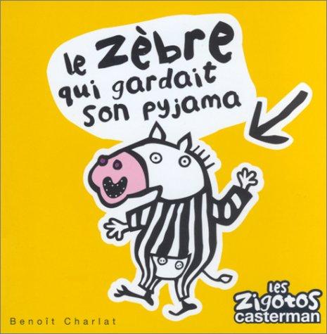 9782203127357: Les Zigotos, num�ro 22 : Le z�bre qui gardait son pyjama
