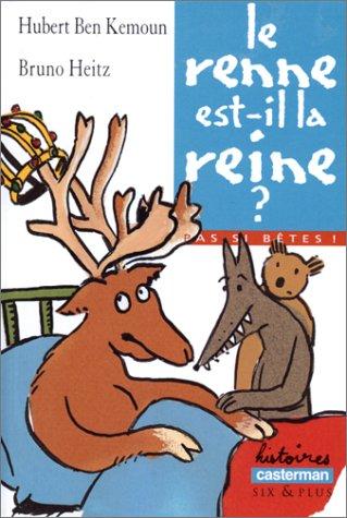 9782203128477: Le renne est-il la reine ? (Histoires six & plus)