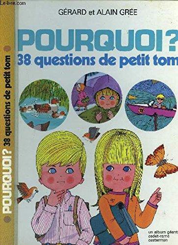 Pourquoi ? 38 questions de petit Tom: Gérard et Alain