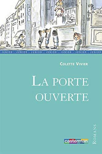 La porte ouverte: Colette Vivier